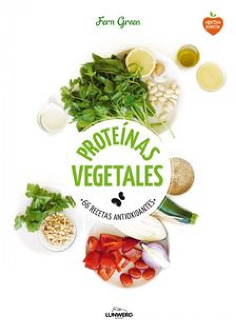 Proteínas vegetales: 66 recetas antioxidantes