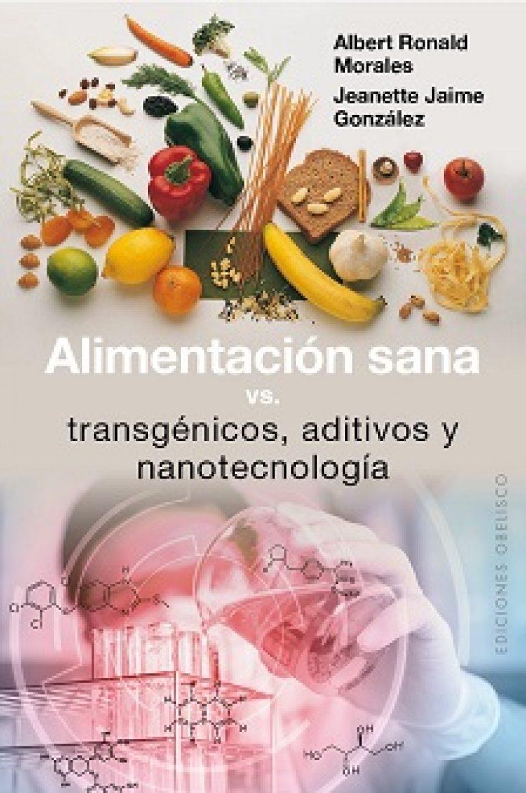 Alimentación sana vs. transgénicos, aditivos y nanotecnología