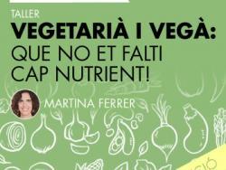Vegetarià i Vegà: Que no et falti cap nutrient!