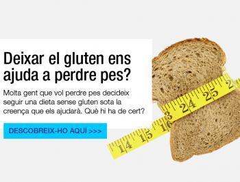 Deixar el gluten ens ajuda a perdre pes?