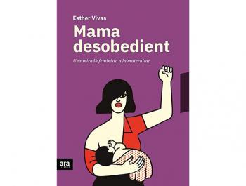 La mirada feminista i saludable d'Esther Vivas sobre la maternitat